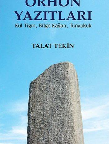 Orhon Yazıtları & Kül Tiğin, Bilge Kağan, Tunyukuk