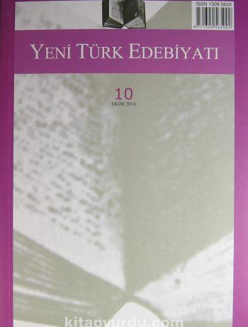 Yeni Türk Edebiyatı Hakemli Altı Aylık İnceleme Dergisi Sayı:10 Ekim 2014