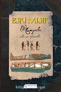 Eski Mısır & Mumyalar - Sihir ve Efsaneleri