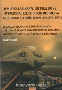 Demiryolları (Raylı Sistemler) ve Intermodal Lojistik İçin Resimli ve Açıklamalı Teknik Resimler Sözlüğü