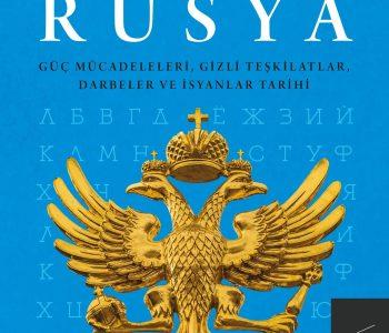 Derin Rusya & Güç Mücadeleleri, Gizli Teşkilatlar, Darbeler ve İsyanlar
