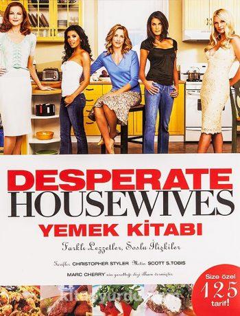 Desperate Housewives Yemek Kitabı & Farklı Lezzetler Soslu İlişkiler (Size Özel 125 Tarif)