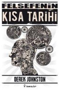 Felsefenin Kısa Tarihi /  Derek Johnston