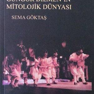 Güngör Dilmen'in Mitolojik Dünyası