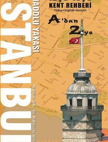 İlçe İlçe İstanbul Anadolu Yakası Kent Rehberi