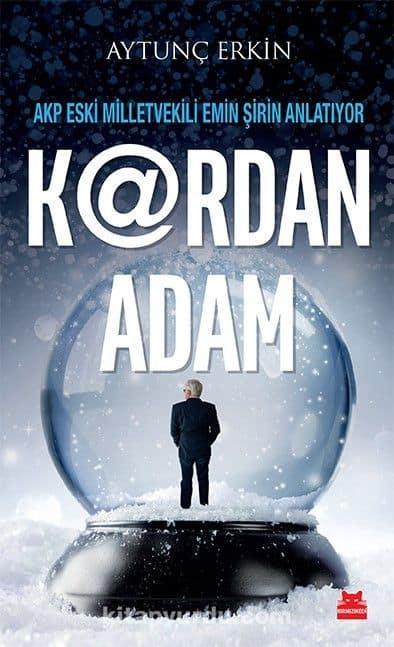 K@Rdan Adam & AKP Eski Milletvekili Emin Şirin Anlatıyor