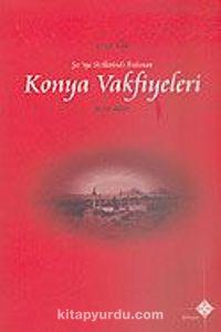 Konya Vakfiyeleri (1650-1800)