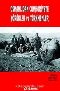 Osmanlı'dan Cumhuriyete Yörükler