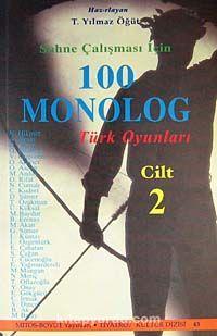 Sahne Çalışması İçin 100 Monolog 2 Türk Oyunları
