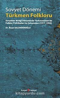 Sovyet Dönemi Türkmen Folklorü