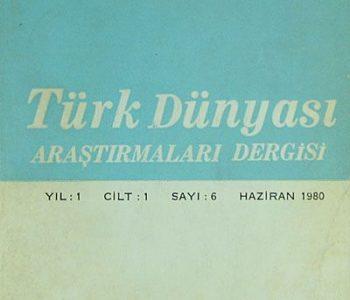 Türk Dünyası Araştırmaları Dergisi  Haziran 1980 / Sayı 6 (1-H-24)